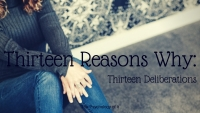 Thirteen Reasons Why: 13 Deliberations