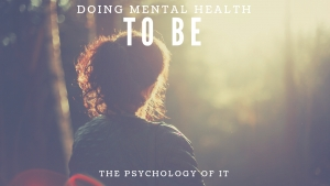 Doing Mental Health - To Be