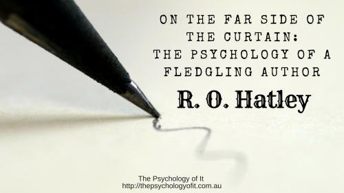 On the Far Side of the Curtain: The Psychology of a Fledgling Author