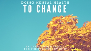 Doing Mental Health - To Change by Christopher Sewell