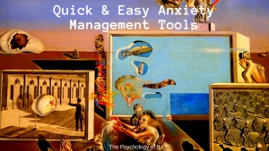 Very Quick & Easy Anxiety Management Tools