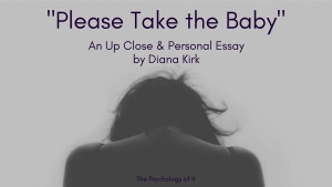 """Please Take the Baby"": An Up Close & Personal Essay by Diana Kirk"
